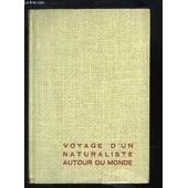Voyage D'un Naturaliste Autour Du Monde (Des �les Du Cap-Vert � La Patagonie) de charles darwin