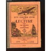 Mon Premier Livre De Lecture, Faisant Suite Au Syllabaire N�5 - E de PAR UNE REUNION DE PROFESSEURS