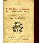 Un Missionnaire De Campagne - Le P. Francois De Paul Tarin de JEAN DISSARD