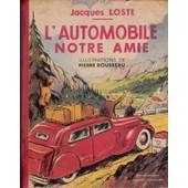 L'automobile Notre Amie de Jacques Loste