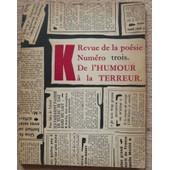 K Num�ro Trois De L'humour � La Terreur de Maurice Henry, Lewis Carroll, Andr� Fr�d�rique, Picabia, James Thueber, Romain Weingartner, Kurt Schwitters, Henri Michaux, Paul Klee, Frantz Kafka, Jean Arp, Etc.