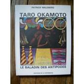 Taro Okamoto - Le Baladin Des Antipodes de patrick waldberg