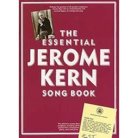 The Essential Jerome Kern Songbook Piano,  Vocal & Guitar (with Chord Boxes)