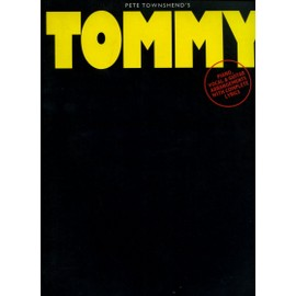 Pete Townshend's Tommy : Piano, Vocal, arrangements with complete lyrics (paroles et partition)