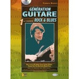 Génération Guitare 1er cahier Rock & Blues + Cd