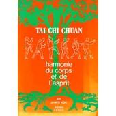 Tai Chi Chuan - Harmonie Du Corps Et De L'esprit de james kou