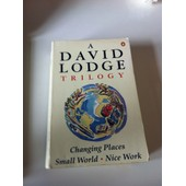 A David Lodge Trilogy: Changing Places, Small World, Nice Work de David Lodge
