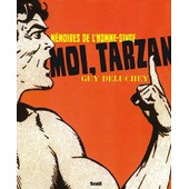 Moi, Tarzan - M�moires De L'homme-Singe de Guy Deluchey