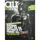 Air Le Mag 31 : Batman, Benjamin Walker, Andrew Garfield Spiderman, Archimede,Daniel Radcliffe,Lmfao