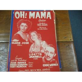oh  mama  / marie jose / lisette  jambel / eddie  warner : juan  ibanez  gardoni tony murena