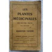 Les Plantes M�dicinales - Les L�gumes Et Les Fruits De Notre Pays de Destouches, C.