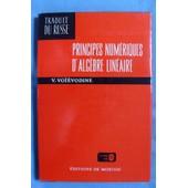 Principes Num�riques D'alg�bre Lin�aire (Traduit Du Russe Par Valentin Polonski En 1980) de Valentin Vasilevic Vo��vodine