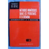 M�thodes Num�riques Dans Les Probl�mes D'extremum (Traduit Du Russe Par Irina P�trova) de B. N. Pch�nitchny & Youri M. Daniline