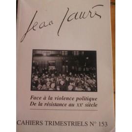 Jean Jaur�s N� 153 : Face � La Violence Politique De La R�sistance Au Xx�me Si�cle