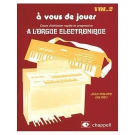 à vous de jouer : cours d'initiation rapide et progressive à l'orgue électronique ( vol. 2 ) : swanee river - nobody knows - noël blanc - l'eau vive - la seine - o'susannah - l.o.v.e. - la javanaise