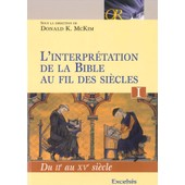 L'interpr�tation De La Bible Au Fil Des Si�cles N� 1 de