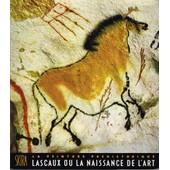 La Peinture Pr�historique. - Lascaux Ou La Naissance De L'art. de