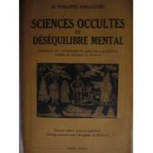 Sciences Occultes Et D�s�quilibre Mental de ENCAUSSE Philippe Docteur
