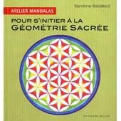 Atelier Mandalas Pour S'initier � La G�om�trie Sacr�e de Sandrine Bataillard