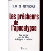 Les Precheurs De L Apocalypse Pour En Finir Avec Les Delires Ecologiques Et Sanitaires de Jean De Kervasdou�
