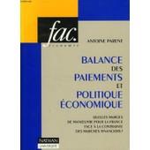 Balance Des Paiements Et Politique �conomique - Quelles Marges De Manoeuvre Pour La France Face � La Contrainte Des March�s Financiers ? de Antoine Parent