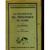 Essai Sur La Psychologie Du Prisonnier De Guerre. Pr�face De M. Charles Serrus de jean cazeneuve
