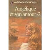 Angelique Et Son Amour.Tome 2. de anne golon