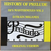 History Of Prelude : Dj's Mastermixes Vol 2 : Music - Keep On - You're The One For Me - Face 2 House Version - D Train Megamix : Raymix Raymond Cazaux - Kofcut : Eric Kauffman