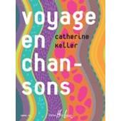 Voyage En Chansons Keller Catherine