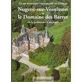 Un Site Remarquable En G�tinais : Nogent-Sur-Vernisson Et Le Domaine Des Barres de Raymond Durand