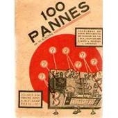 100 Pannes. Problemes De Radio-Depannage Methode De La Localisation Des Pannes & Remedes � Apporter de W. Sorokine