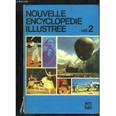 Nouvele Encyclop�die Illustr�. Volume 2 : Arc - B�t. de Collectif