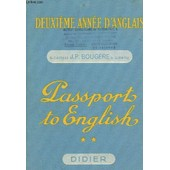 Passports To English - Deuxieme Annee D'anglais de G. CAPELLE - J.P. BOUGERE - D. GIRARD