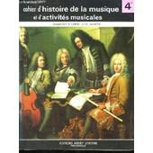 Cahier D Histoire De La Musique Et D Activites Musicales. Classe De 4e Des Lycees, Colleges D Enseignement General Colleges D Enseignement Secondaire Et Classes Facultatives. de Voirpy C Et Y.