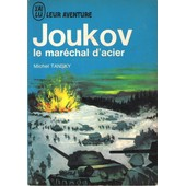 Joukov, Le Mar�chal D'acier de michel tansky
