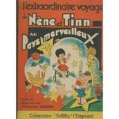 L Extraordinaire Voyage De N�ne Et Tinn Au Pays Merveilleux. de emmanuel cocard