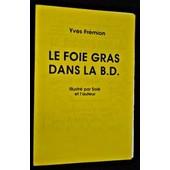 Le Fois Gras Dans La B.D. : Conf�rence Preononc�e Le 30 Mai 1987 Pendant Le 3e Festival De L'humour De Rib�rac