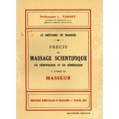 Pr�cis De Massage Scientifique De D�ontologie Et De S�m�iologie � L'usage Du Masseur de Tabary L�opold