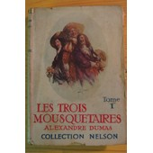 Collection Nelson N� 49 : Les Trois Mousquetaires Tome 1 de Alexandre P�re Dumas