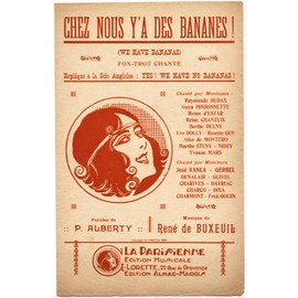 "chez nous y'a des bananes ""we have bananas"" (fox-trot) / alice de montero, fred gouin, yvonne mars"