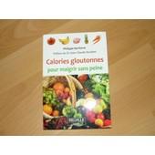 Calories Gloutonnes Pour Maigrir Sans Peine de philippe kerforne