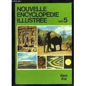 Nouvelle Encyclop�die Illustr�e, N�5 : Dam - Eta de Collectif