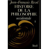 Histoire De La Philosophie Occidental Tome 1 de jean-fran�ois revel