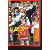 Catholiques D'ukraine Des Catacombes A La Lumiere de Didier Rance
