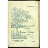 Precis De Botanique Coloniale, Agricole, Industrielle Et Medicale de EBERHARDT PH.