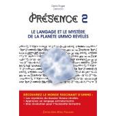 Presence 2 - Le Langage Et Le Myst�re De La Plan�te Ummo R�v�l�s de Denis R. Denocla