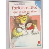 Parfois Je R�ve Que Je Suis Un Tigre... de Dietl Erhard
