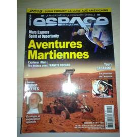 Espace Magazine, Le Magazine De La Conqu�te Spatiale N� 5 : Aventures Martiennes, Mars Express, Spirit Et Opportunity - Entretien Avec Hubert Reeves - Youri Gagarine