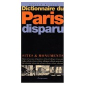 Dictionnaire Du Paris Disparu - Sites & Monuments de Alfred Fierro