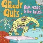 From Mars... To The Beach - Dutch Import - Greedy Guts